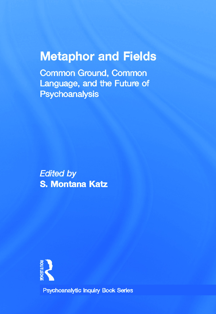 Metaphor and Fields: Common Ground, Common Language, and the Future of Psychoanalysis book cover