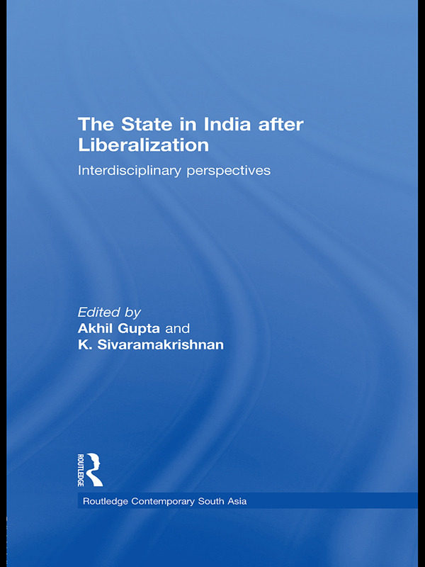 The State in India after Liberalization: Interdisciplinary Perspectives, 1st Edition (e-Book) book cover