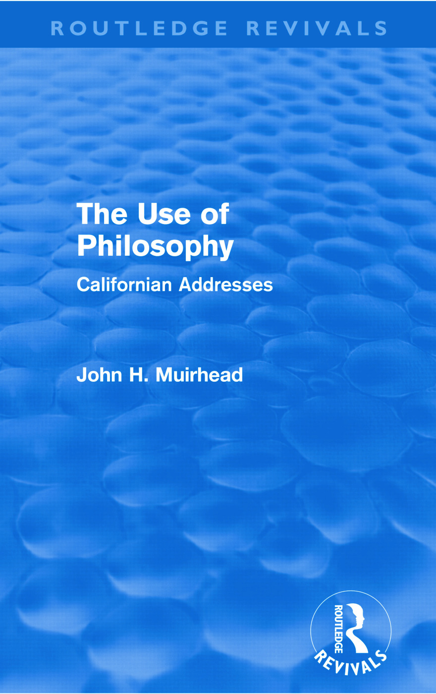 The Use of Philosophy (Routledge Revivals): Californian Addresses (Paperback) book cover