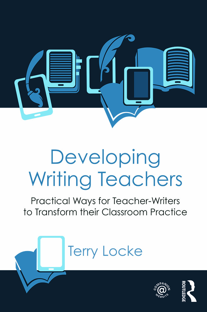 Developing Writing Teachers: Practical Ways for Teacher-Writers to Transform their Classroom Practice book cover