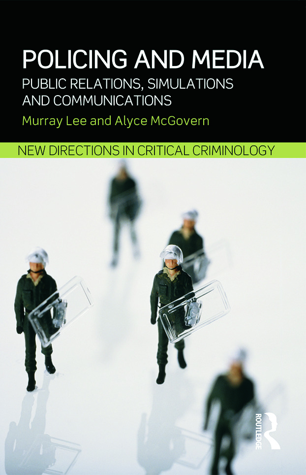 Policing and Media: Public Relations, Simulations and Communications book cover