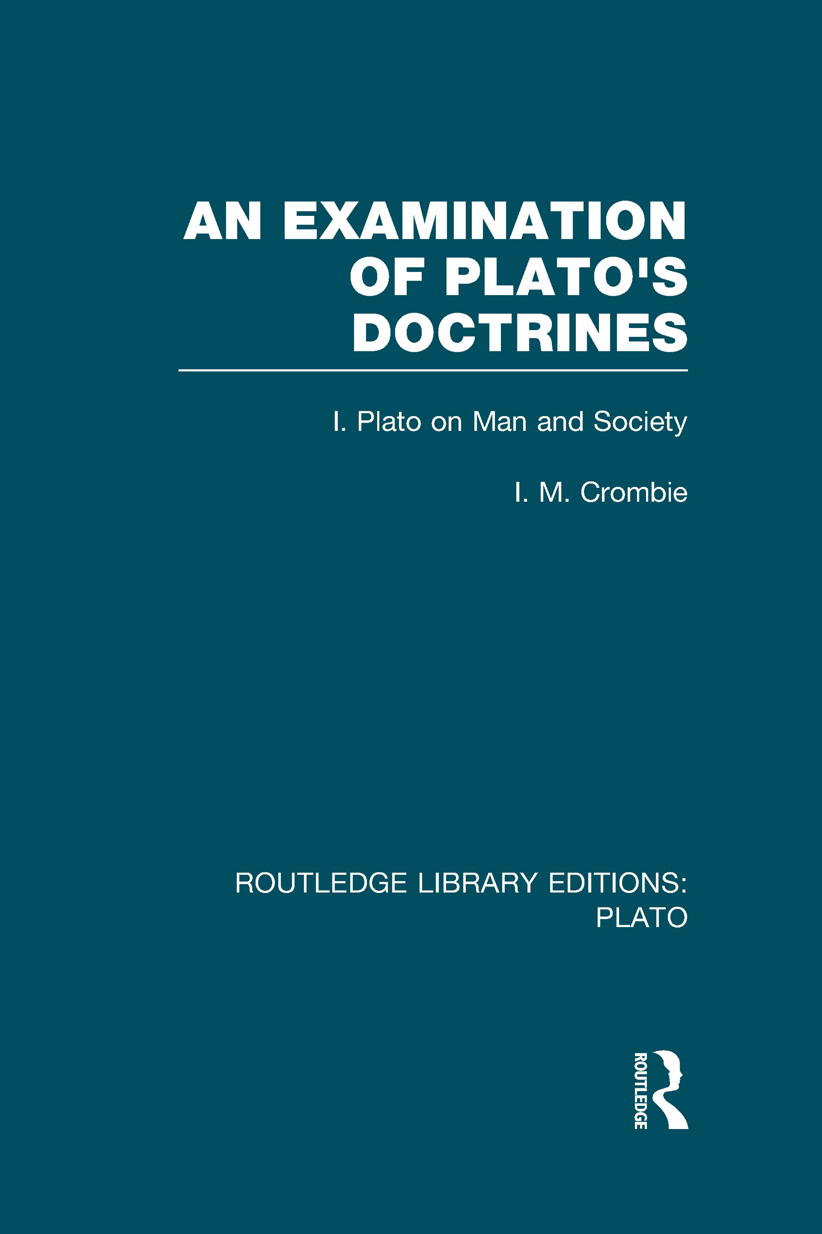An Examination of Plato's Doctrines (RLE: Plato): Volume 1 Plato on Man and Society (Hardback) book cover