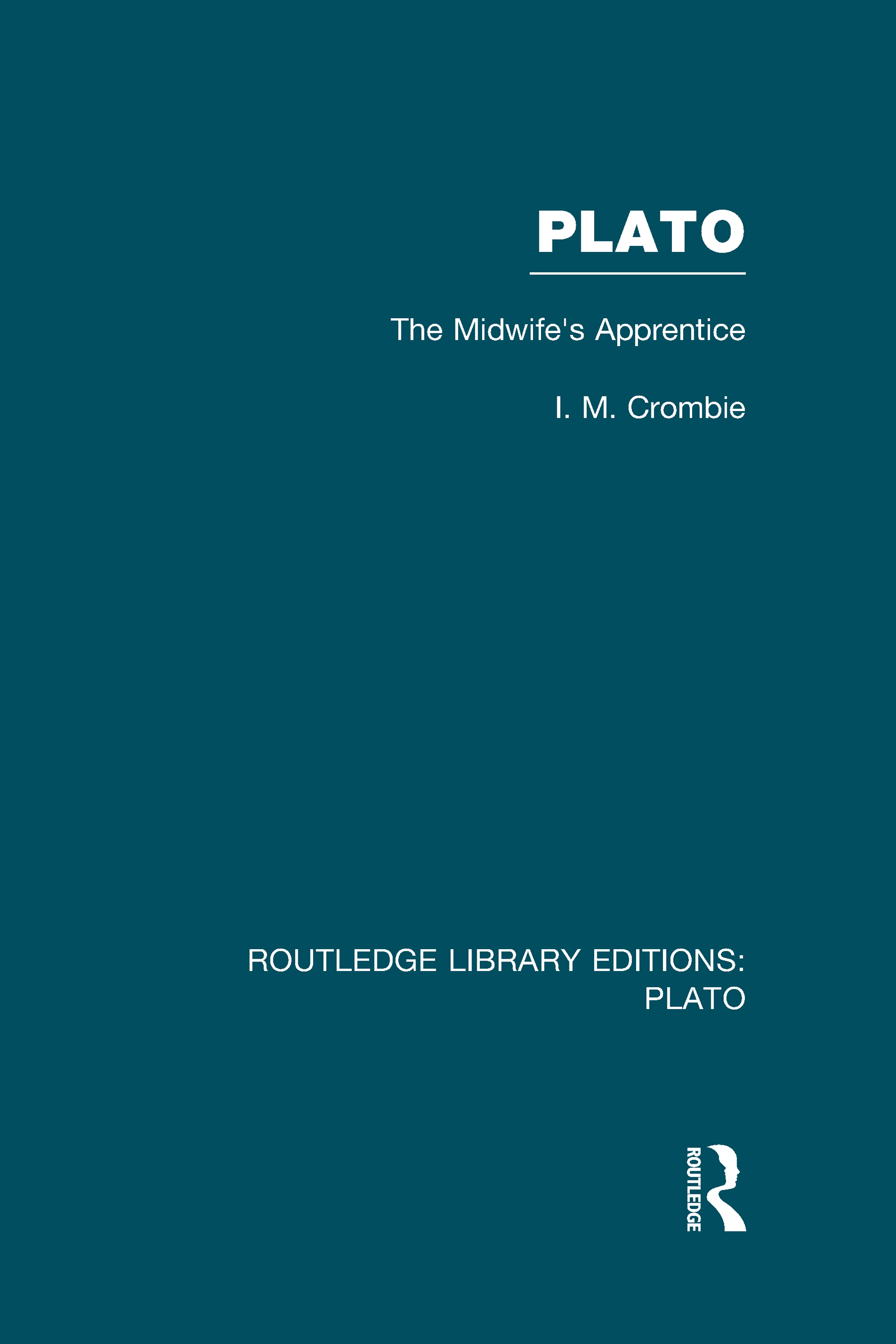 Plato: The Midwife's Apprentice (RLE: Plato) (Hardback) book cover