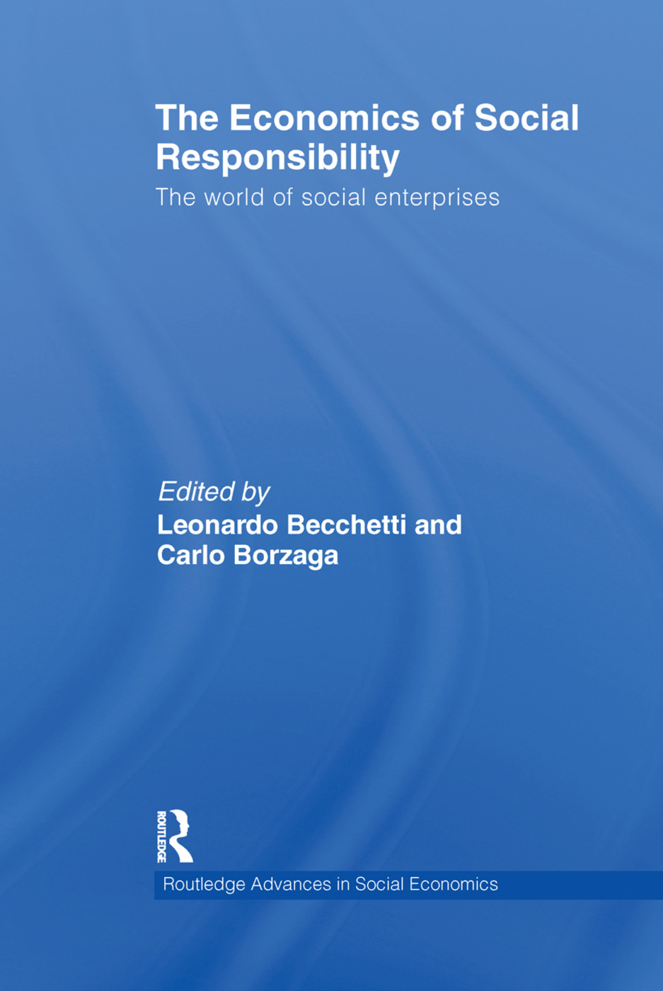 The Economics of Social Responsibility: The World of Social Enterprises (Paperback) book cover
