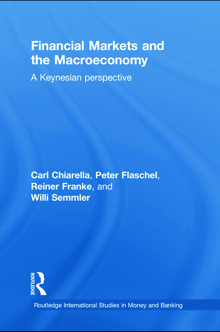 Financial Markets and the Macroeconomy: A Keynesian Perspective (Paperback) book cover