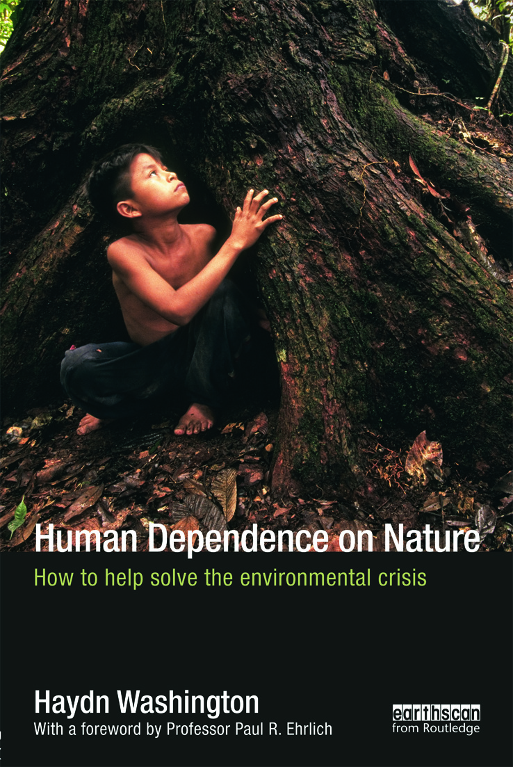 Human Dependence on Nature: How to Help Solve the Environmental Crisis, 1st Edition (e-Book) book cover