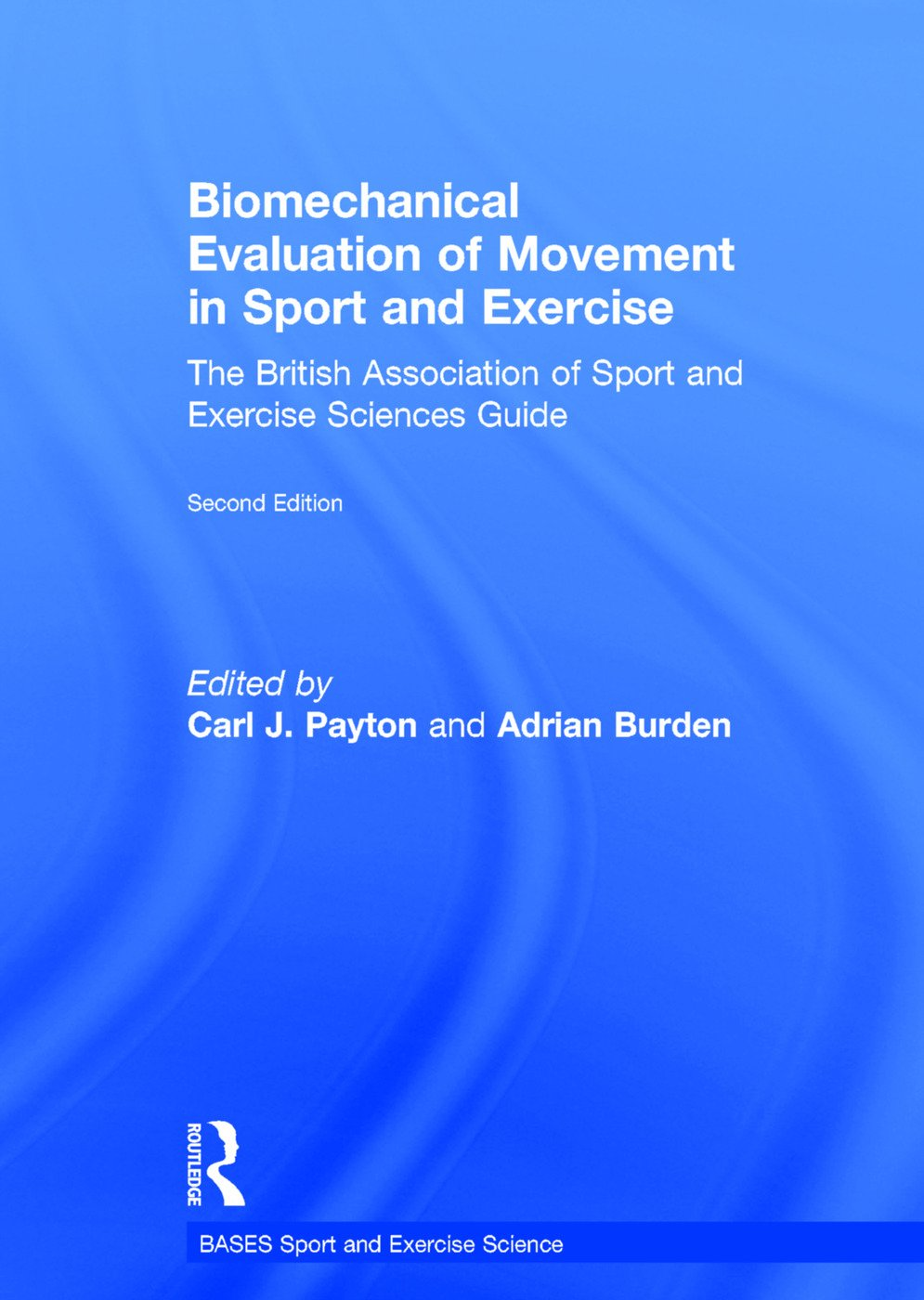 Biomechanical Evaluation of Movement in Sport and Exercise: The British Association of Sport and Exercise Sciences Guide book cover