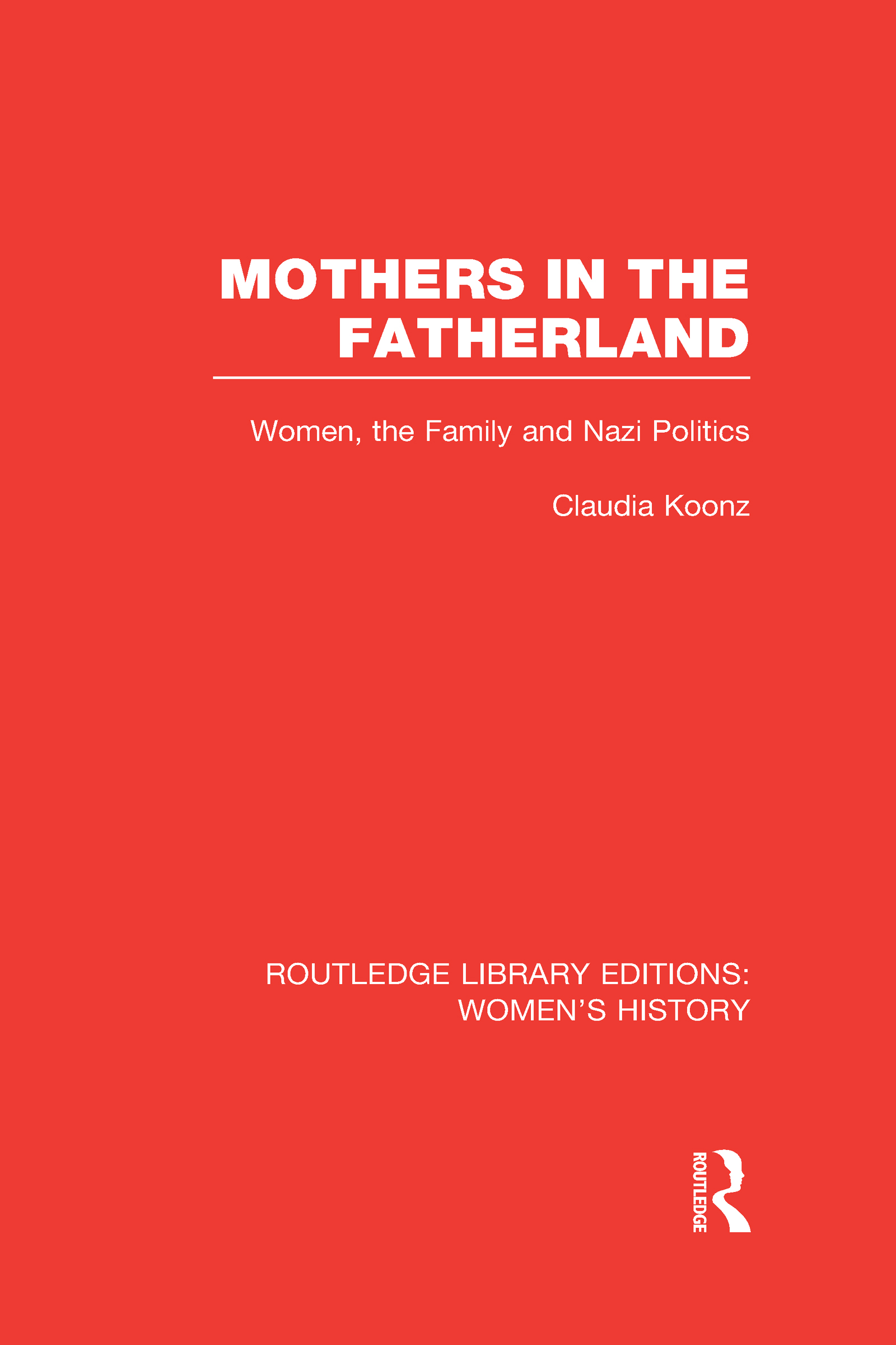 Mothers in the Fatherland: Women, the Family and Nazi Politics (Hardback) book cover