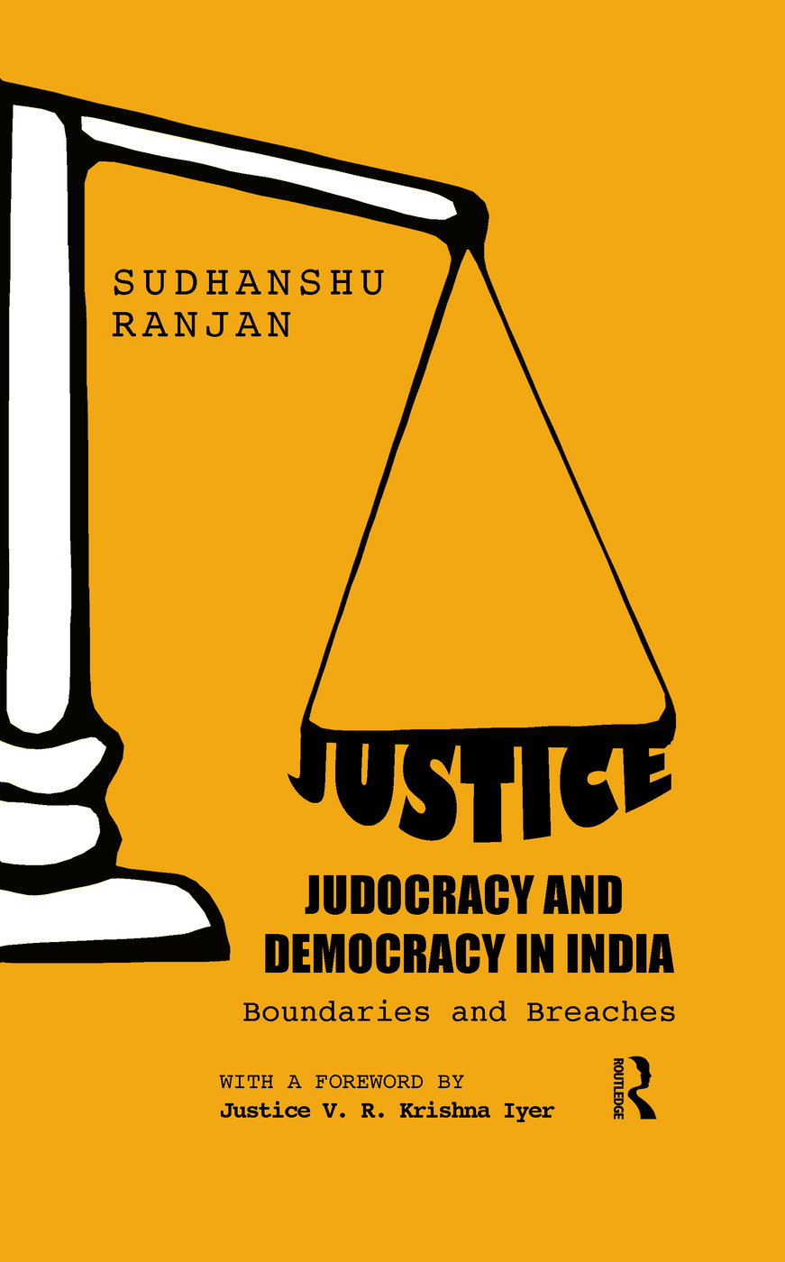 Justice, Judocracy and Democracy in India: Boundaries and Breaches (Hardback) book cover