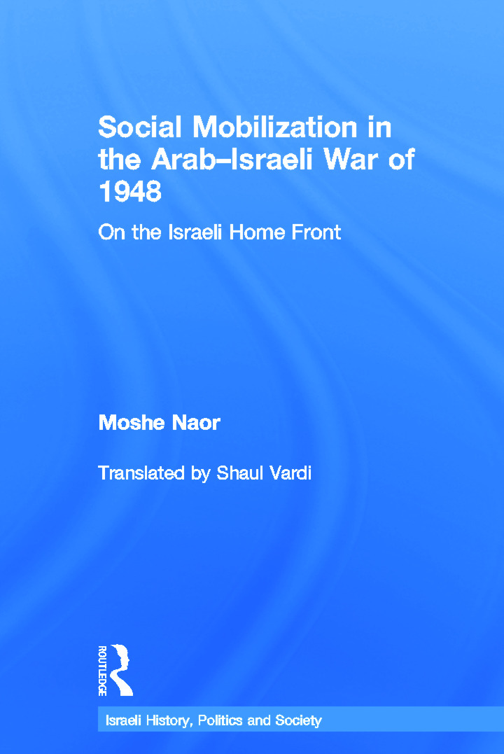 Social Mobilization in the Arab/Israeli War of 1948: On the Israeli Home Front (Hardback) book cover