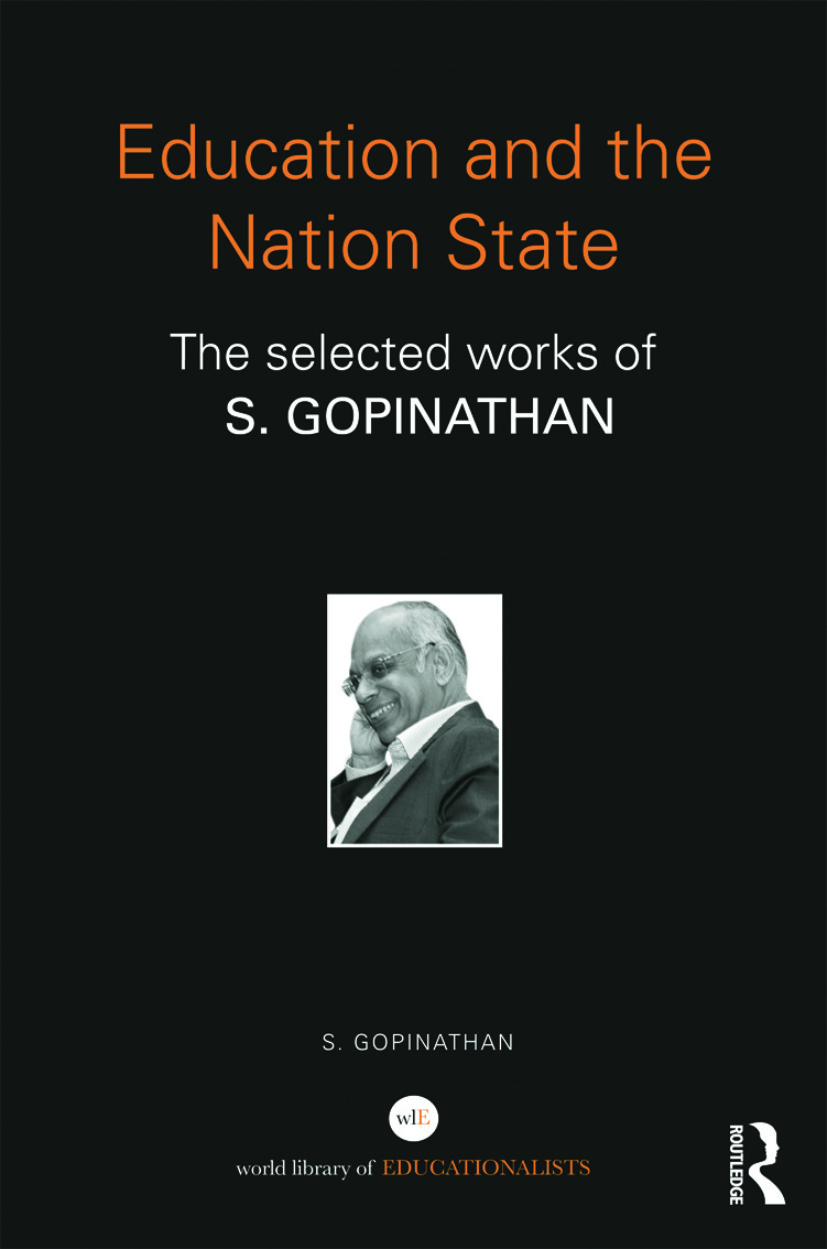Education and the Nation State: The selected works of S. Gopinathan (Hardback) book cover