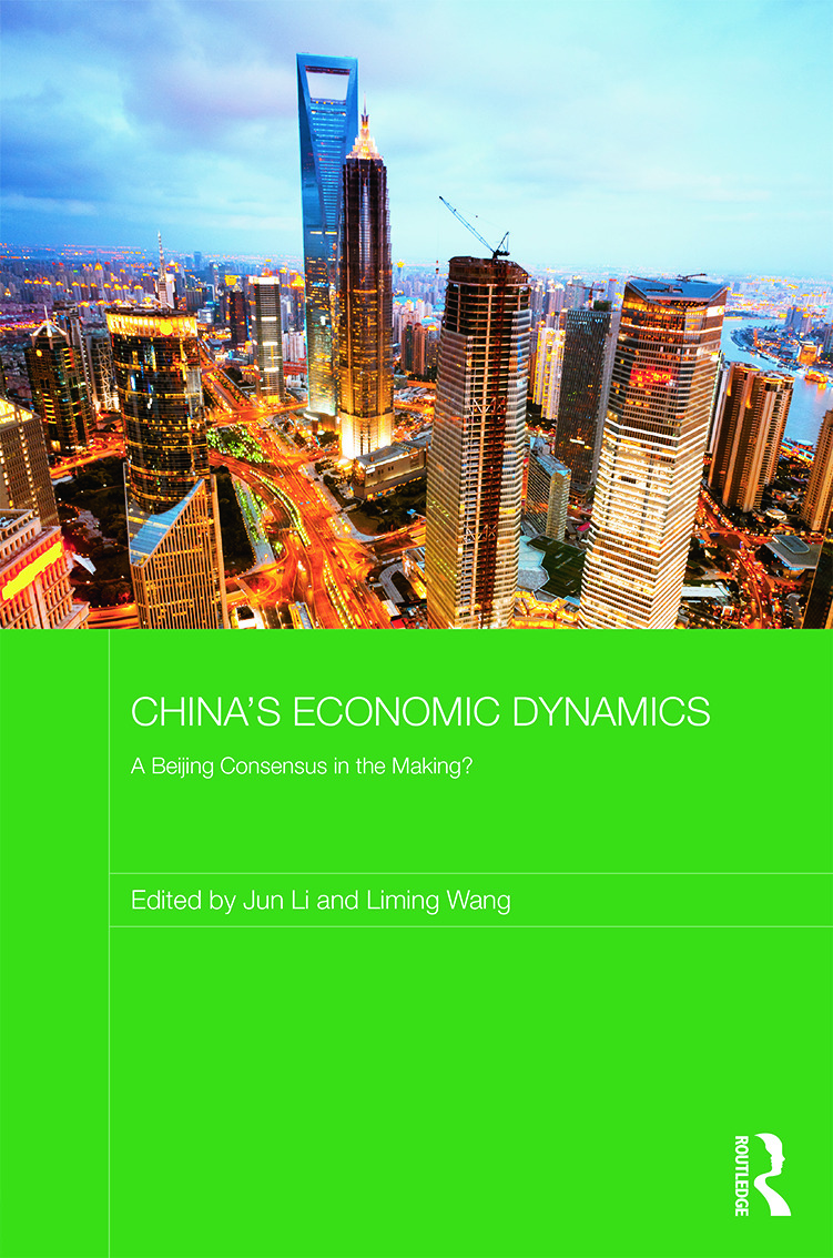 China's Economic Dynamics: A Beijing Consensus in the making? (Hardback) book cover
