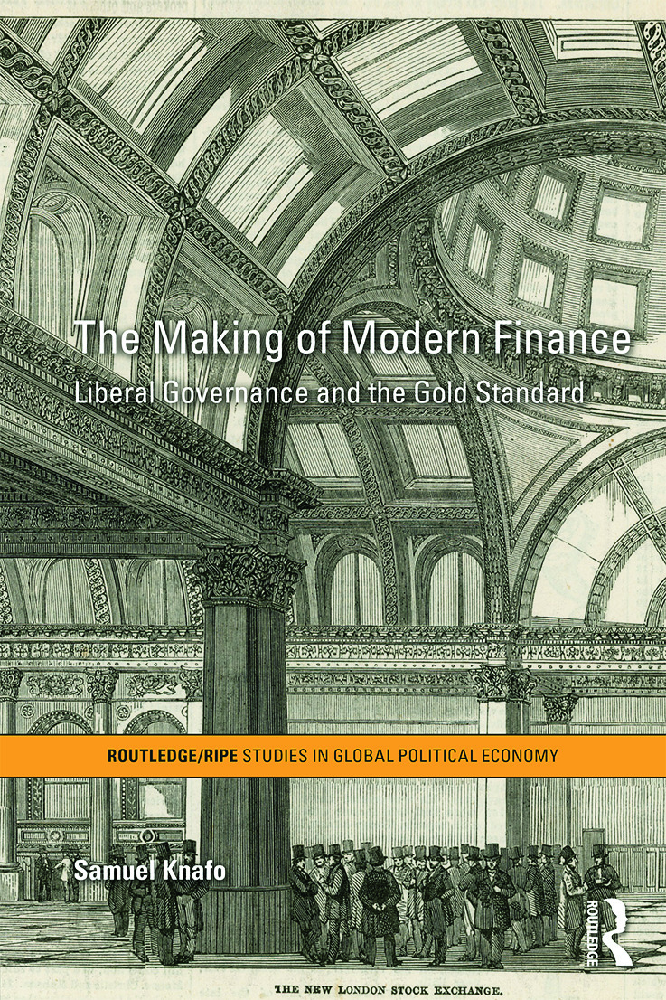 The Making of Modern Finance: Liberal Governance and the Gold Standard (Hardback) book cover
