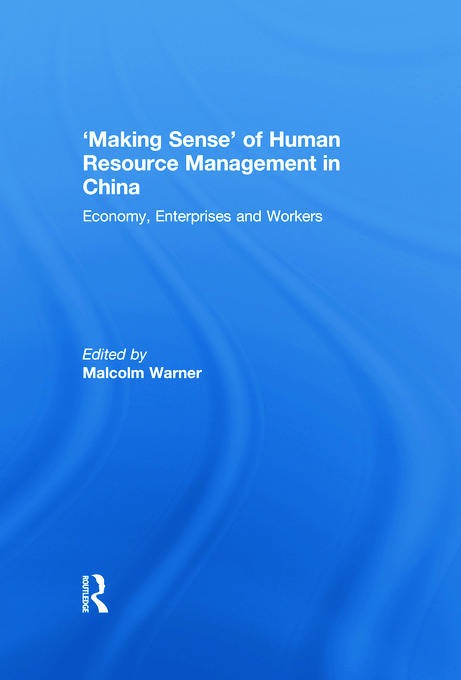 'Making Sense' of Human Resource Management in China: Economy, Enterprises and Workers, 1st Edition (Paperback) book cover