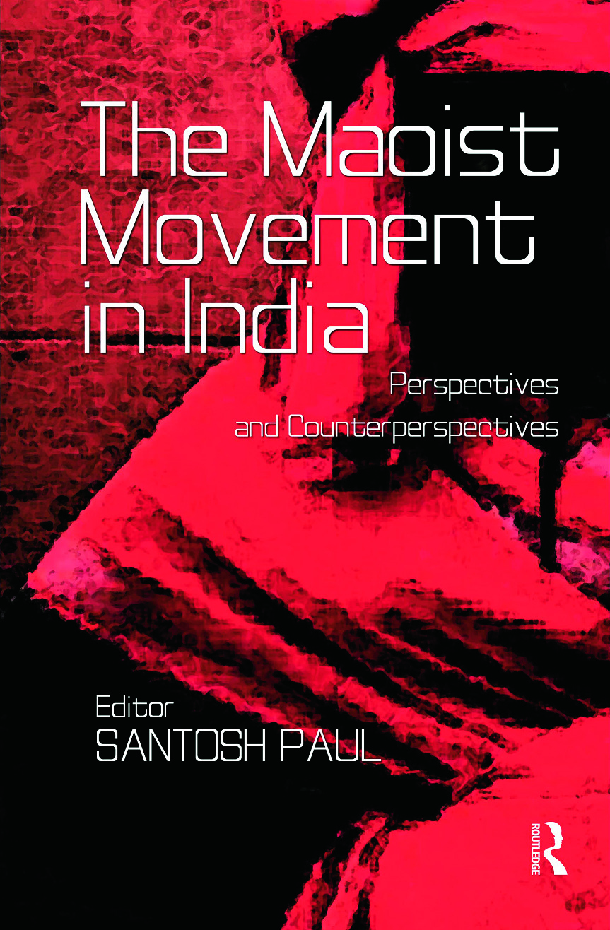 The Maoist Movement in India: Perspectives and Counterperspectives (Hardback) book cover
