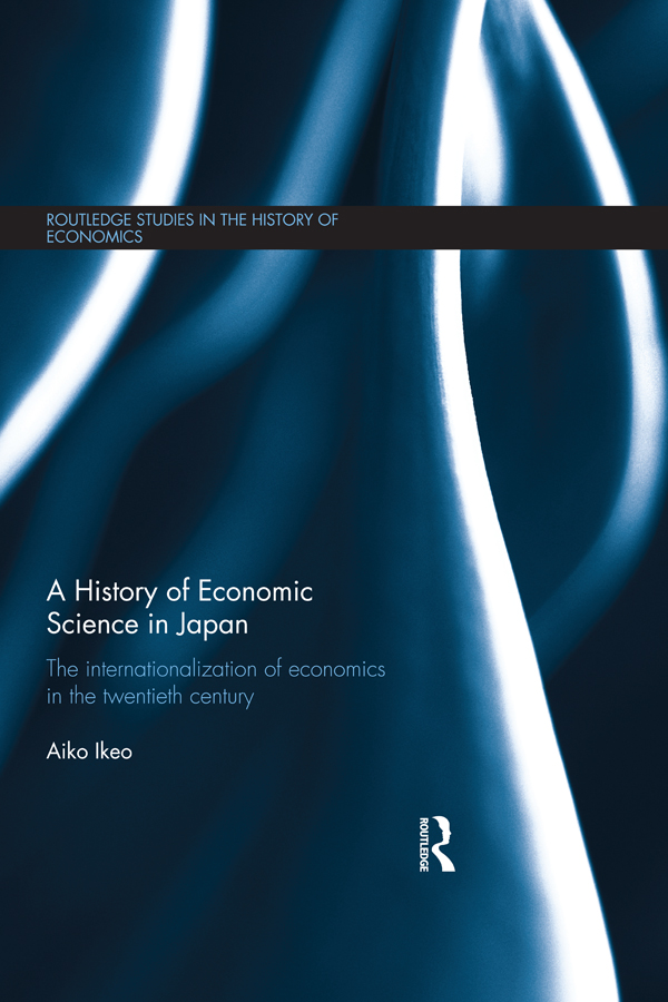 A History of Economic Science in Japan: The Internationalization of Economics in the Twentieth Century (Hardback) book cover
