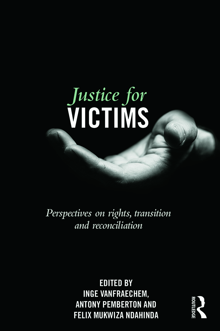 Justice for Victims: Perspectives on rights, transition and reconciliation, 1st Edition (Paperback) book cover