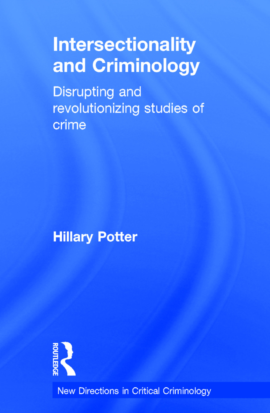Intersectionality and Criminology: Disrupting and revolutionizing studies of crime, 1st Edition (Hardback) book cover