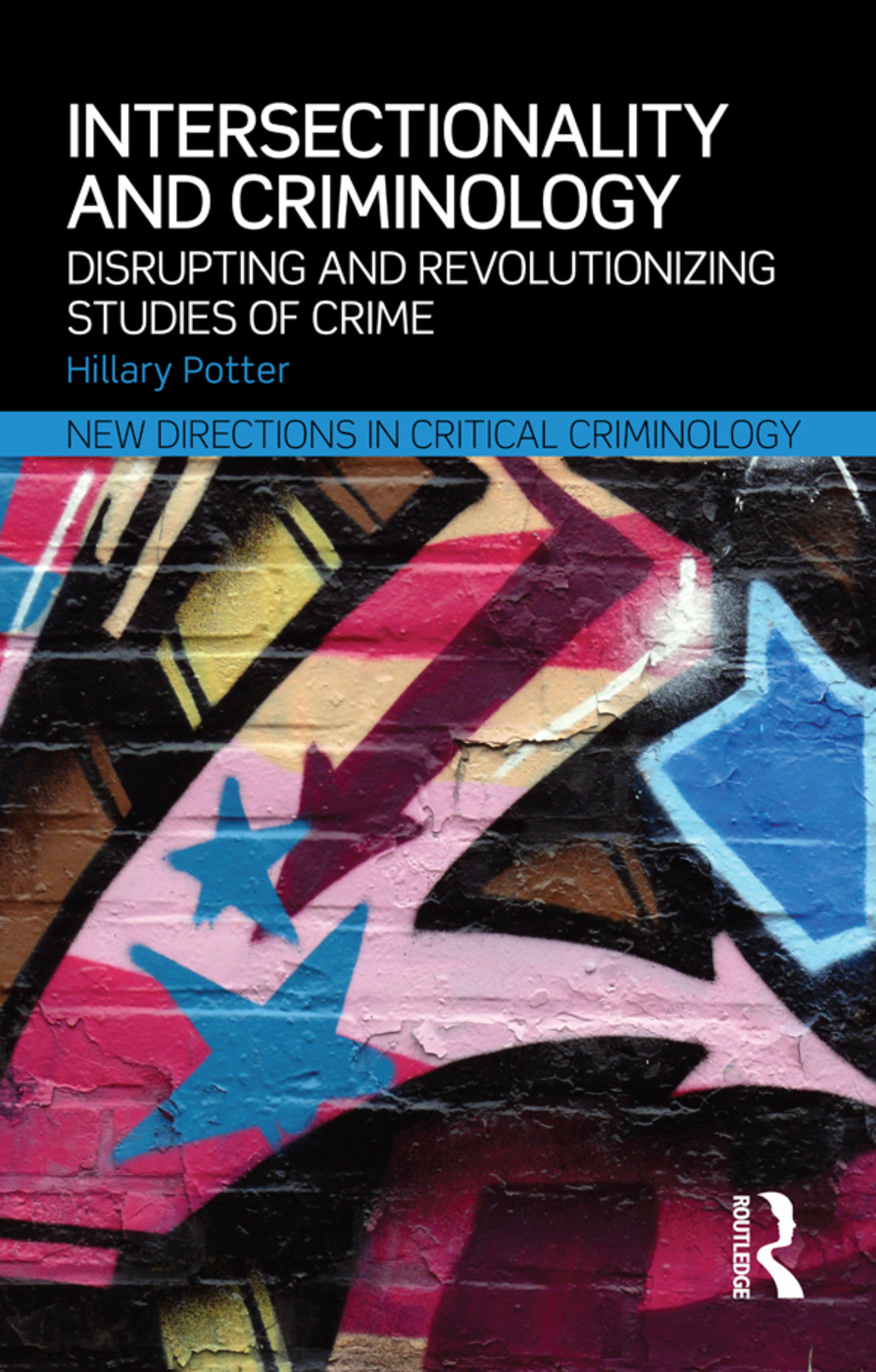 Intersectionality and Criminology: Disrupting and revolutionizing studies of crime book cover