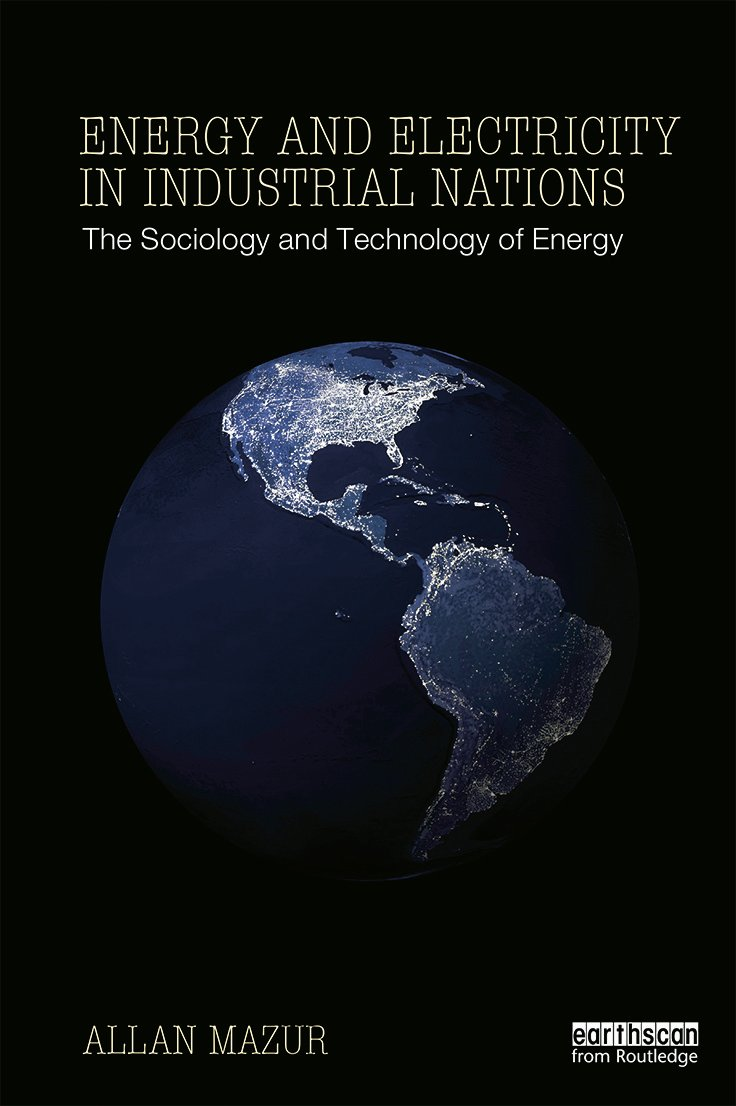 Energy and Electricity in Industrial Nations: The Sociology and Technology of Energy (Paperback) book cover
