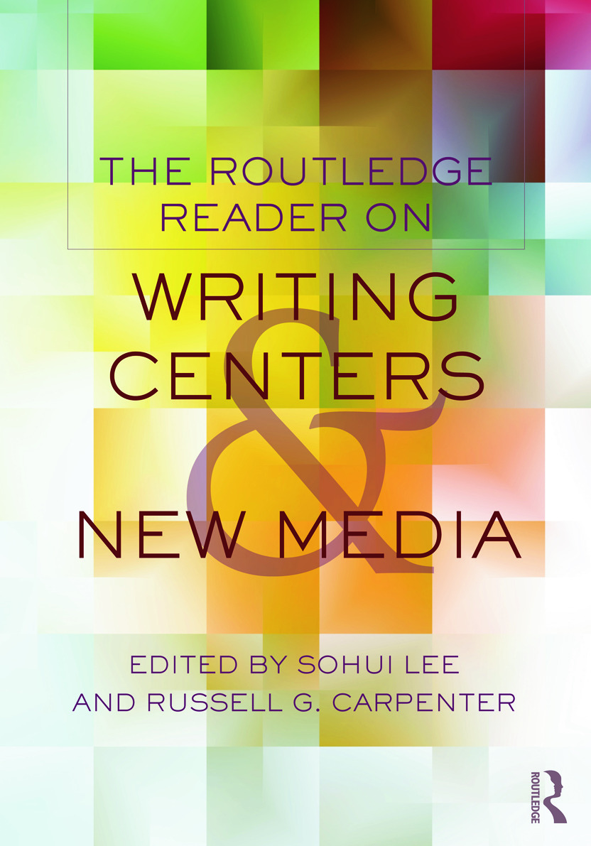 The Routledge Reader on Writing Centers and New Media book cover