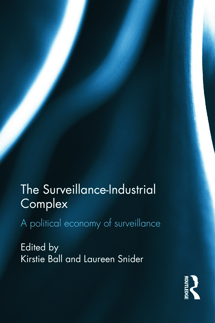The Surveillance-Industrial Complex: A Political Economy of Surveillance (Hardback) book cover