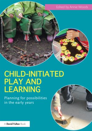 Child-Initiated Play and Learning: Planning for possibilities in the early years (Paperback) book cover