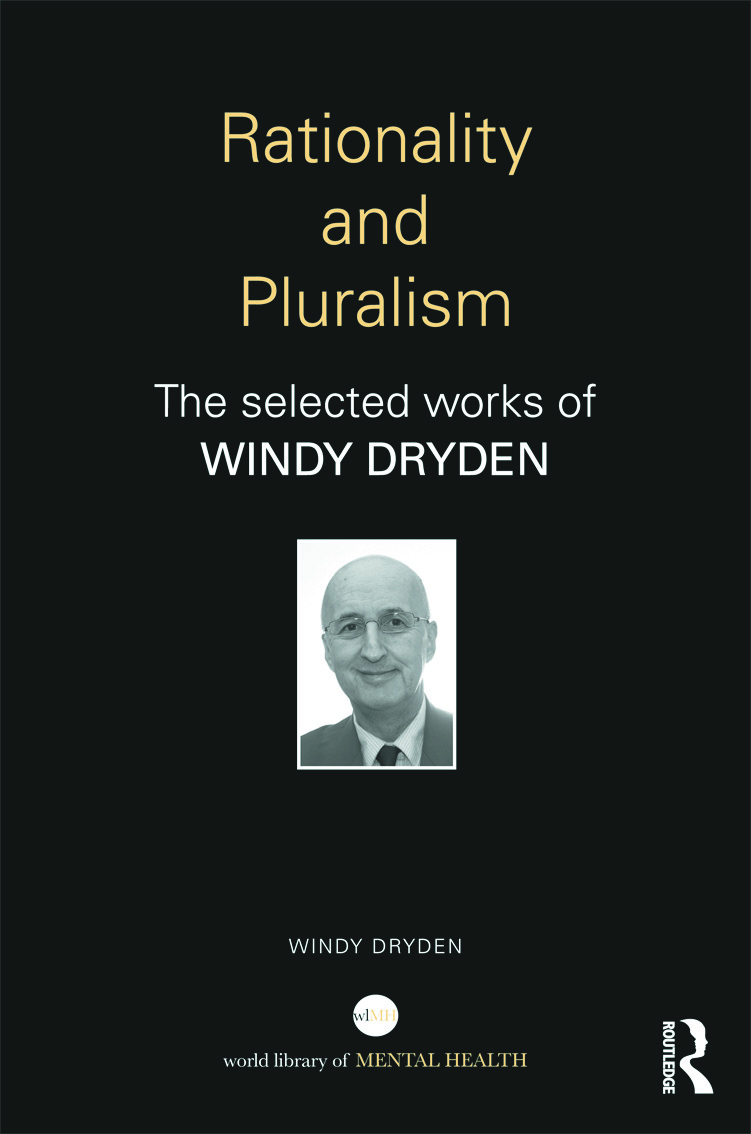 Rationality and Pluralism: The selected works of Windy Dryden (Hardback) book cover