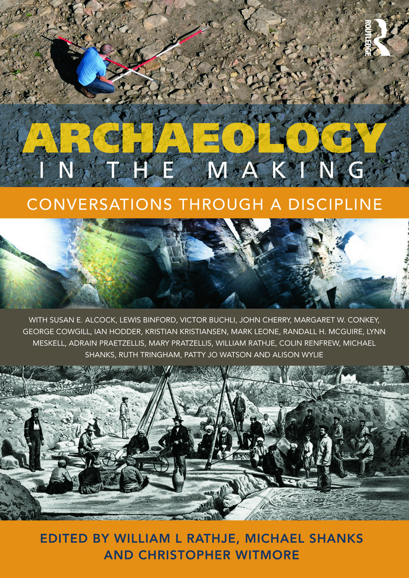 Archaeology in the Making: Conversations through a Discipline (Hardback) book cover