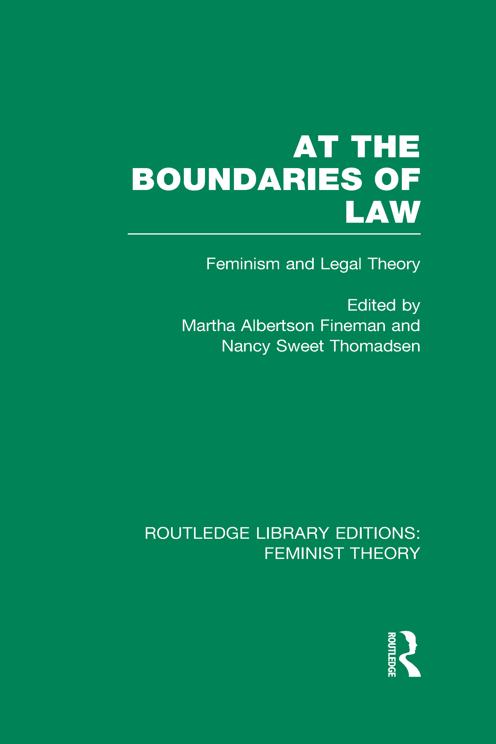 At the Boundaries of Law (RLE Feminist Theory): Feminism and Legal Theory (Hardback) book cover