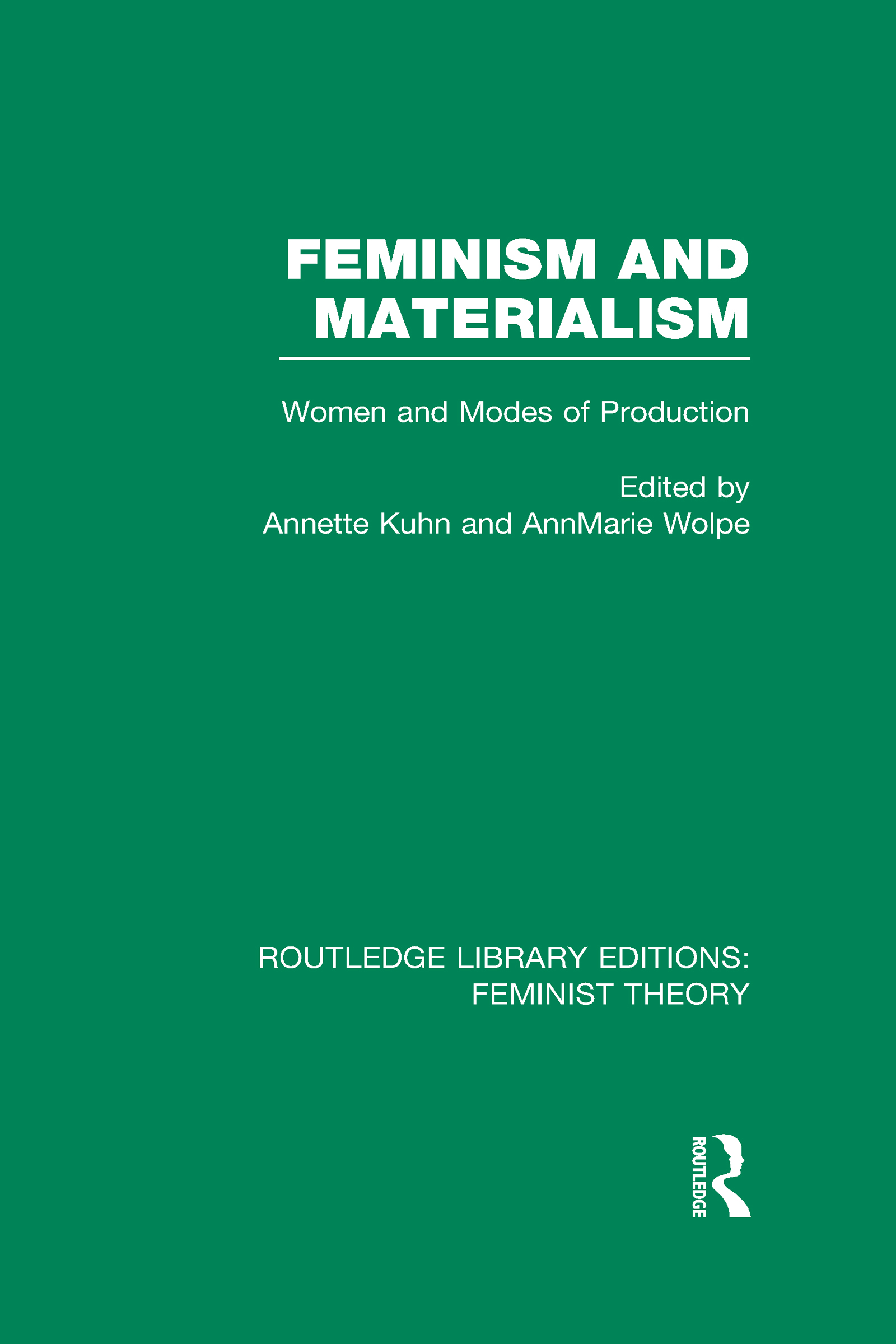 Feminism and Materialism (RLE Feminist Theory): Women and Modes of Production (Hardback) book cover