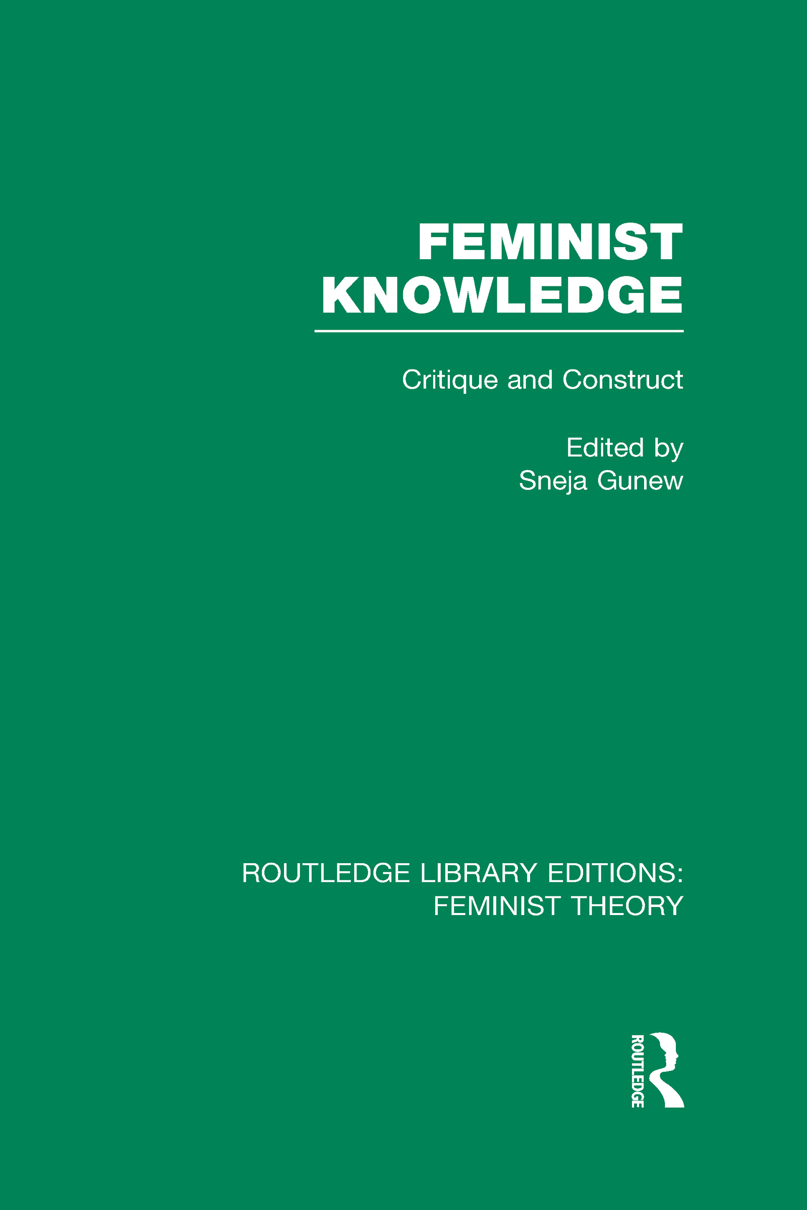 Feminist Knowledge (RLE Feminist Theory): Critique and Construct (Hardback) book cover