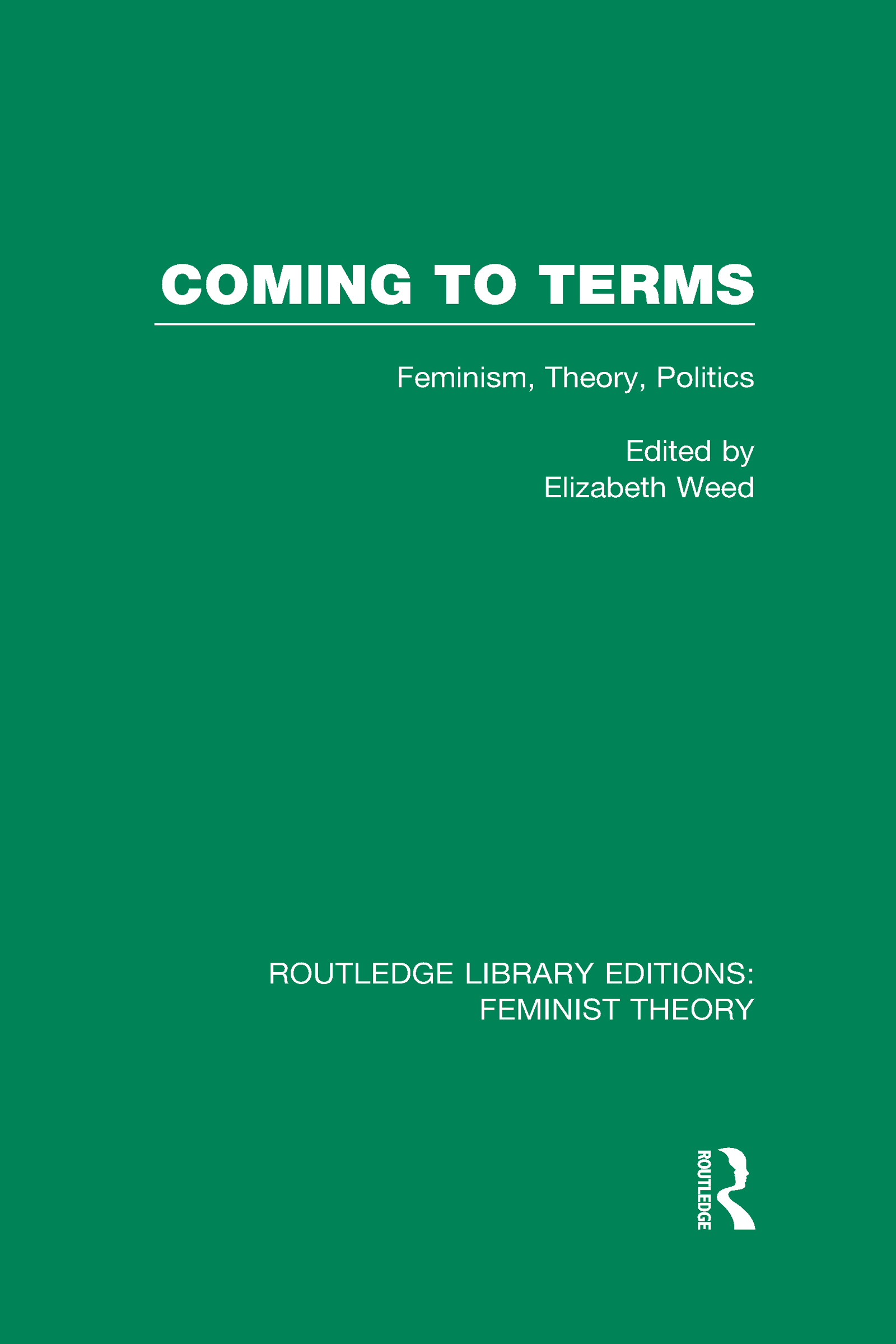 Coming to Terms (RLE Feminist Theory): Feminism, Theory, Politics (Hardback) book cover