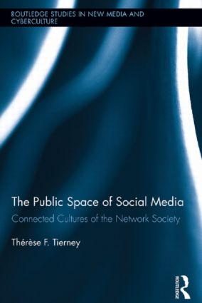 The Public Space of Social Media: Connected Cultures of the Network Society (Hardback) book cover