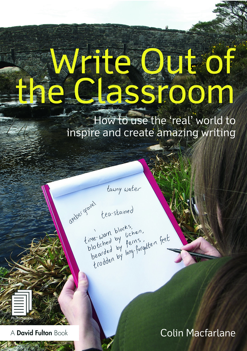Write Out of the Classroom: How to use the 'real' world to inspire and create amazing writing (Paperback) book cover