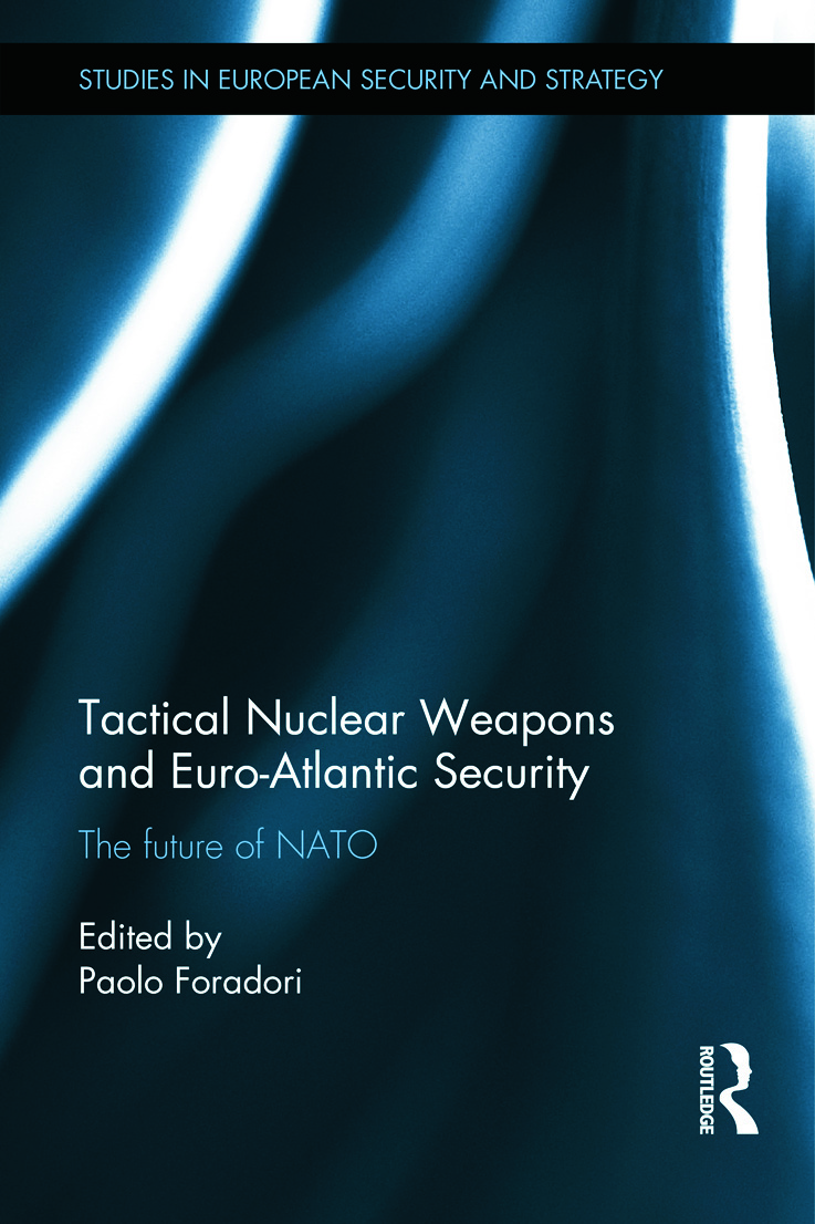 Tactical Nuclear Weapons and Euro-Atlantic Security: The future of NATO, 1st Edition (Hardback) book cover