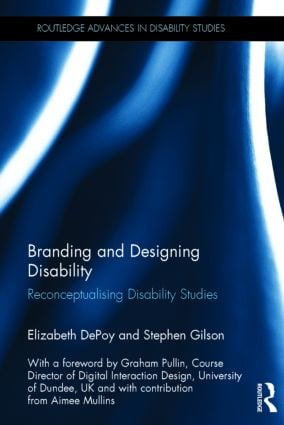 Branding and Designing Disability: Reconceptualising Disability Studies (Hardback) book cover
