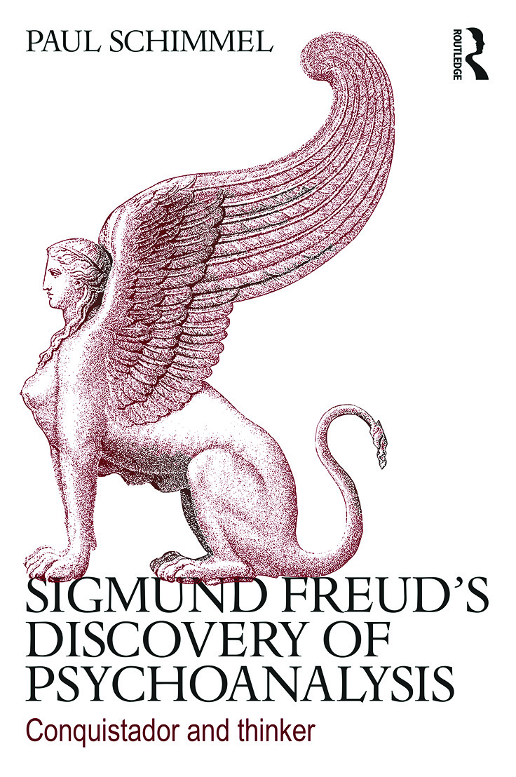 Sigmund Freud's Discovery of Psychoanalysis: Conquistador and thinker (Paperback) book cover