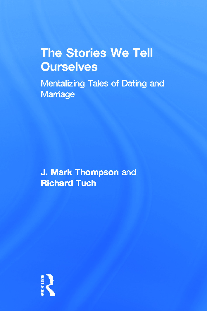 the stories we tell ourselves mentalizing tales of dating and marriage