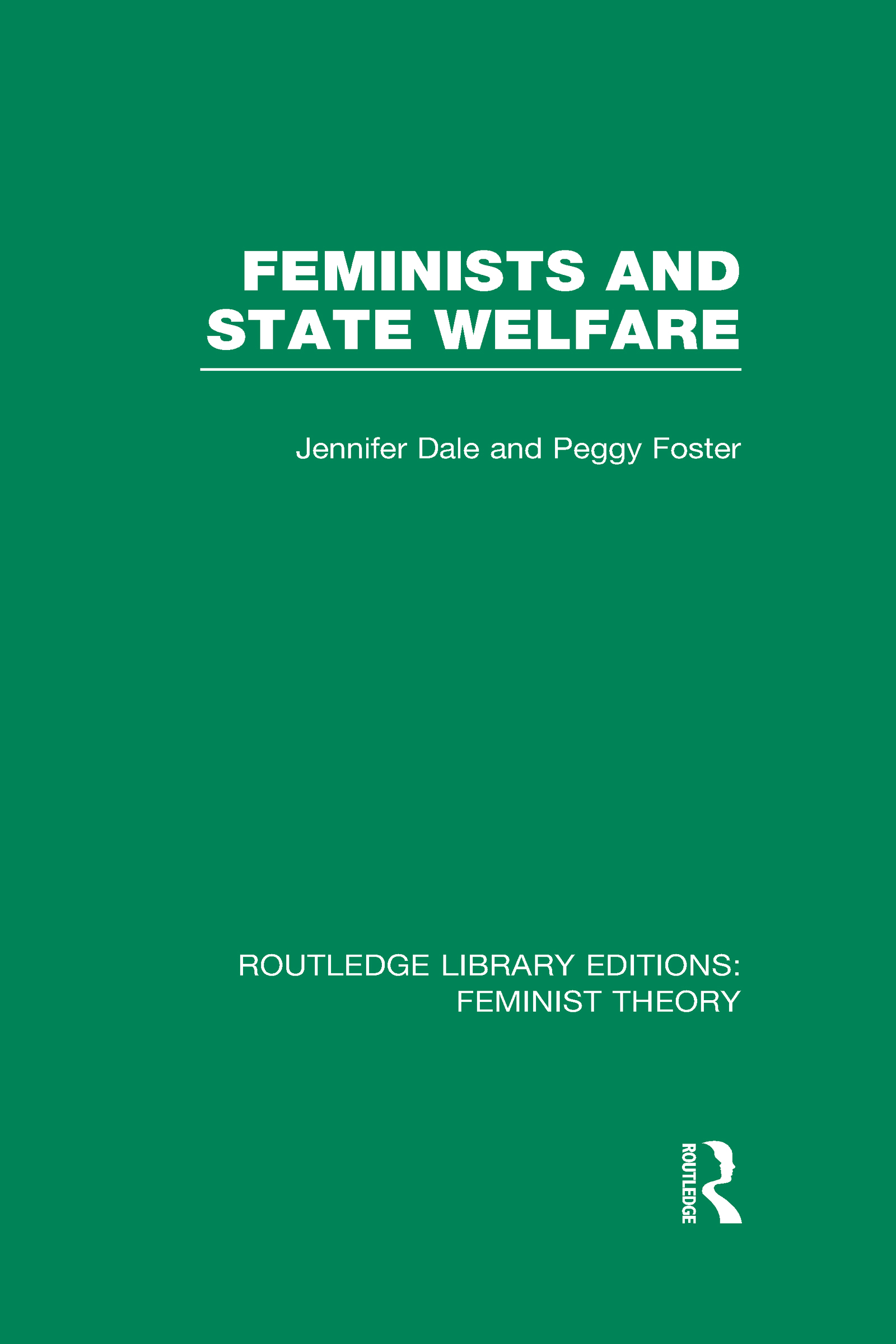 Feminists and State Welfare (RLE Feminist Theory) (Hardback) book cover