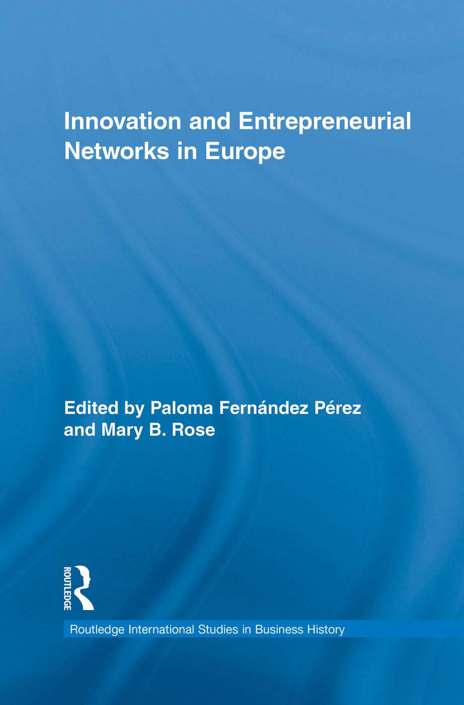 Innovation and Entrepreneurial Networks in Europe (Paperback) book cover