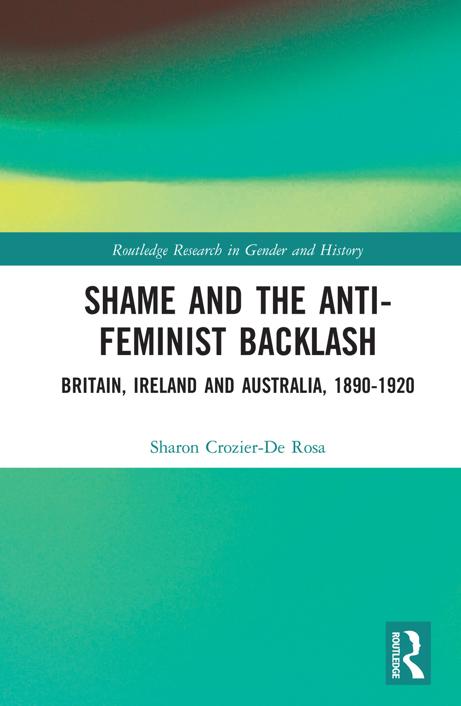 Shame and the Anti-Feminist Backlash: Britain, Ireland and Australia, 1890-1920 book cover