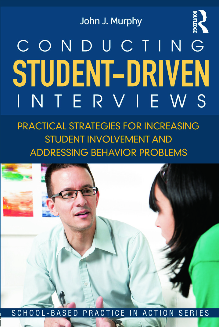 Conducting Student-Driven Interviews: Practical Strategies for Increasing Student Involvement and Addressing Behavior Problems (Paperback) book cover