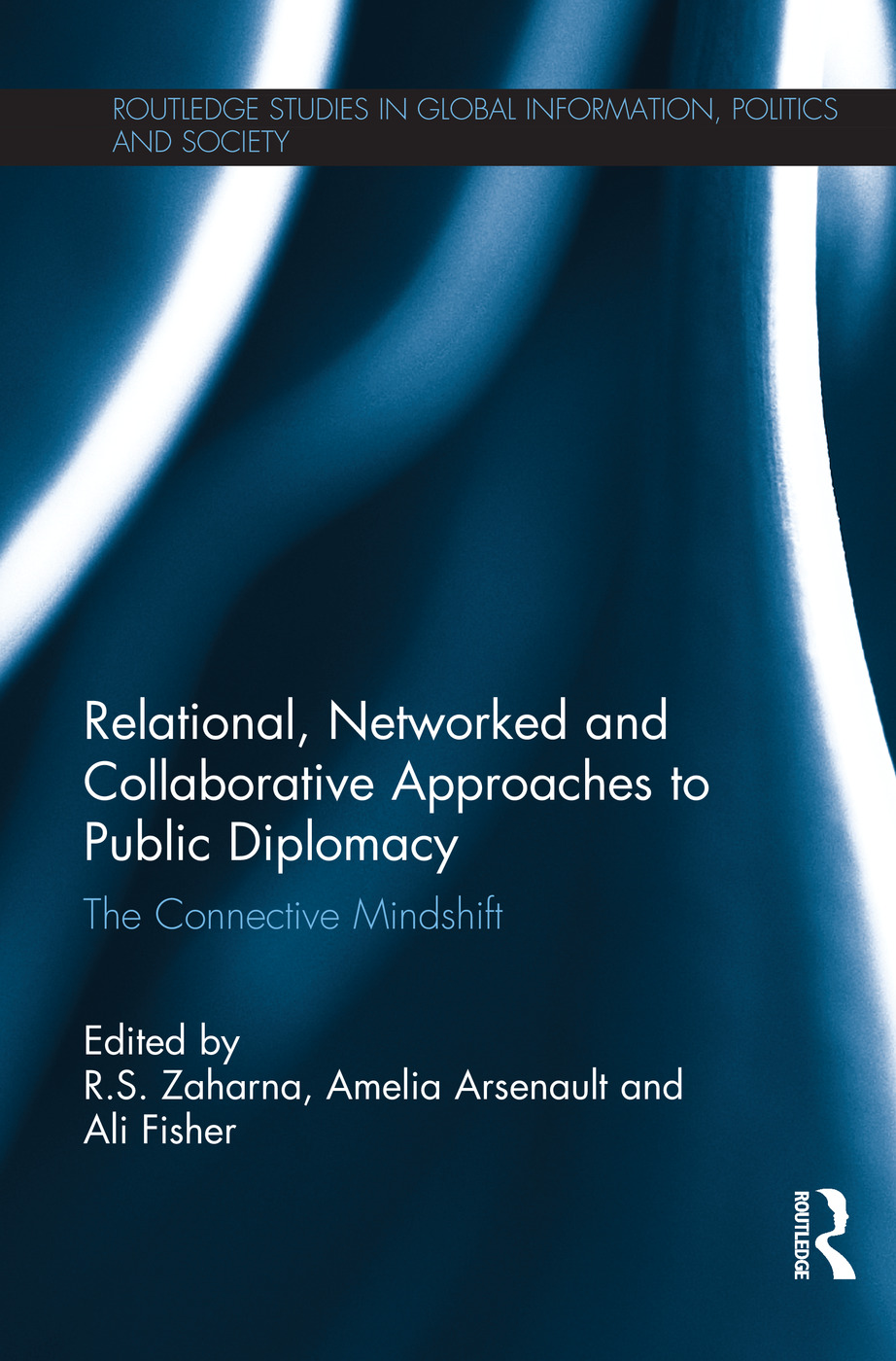 Relational, Networked and Collaborative Approaches to Public Diplomacy: The Connective Mindshift (Hardback) book cover