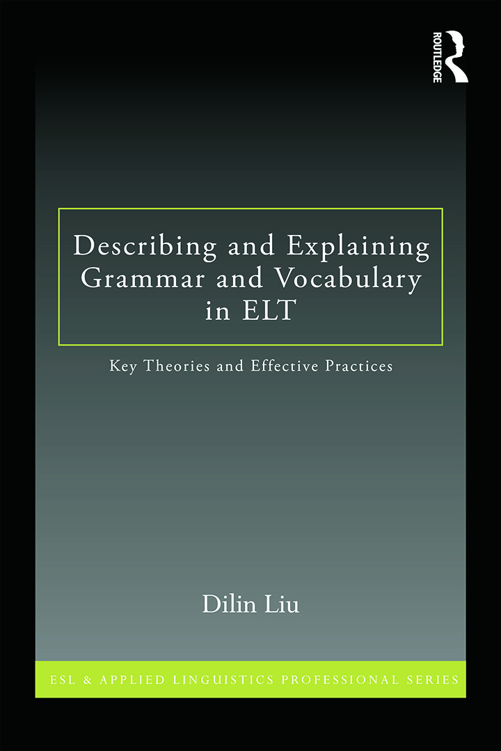 Describing and Explaining Grammar and Vocabulary in ELT: Key Theories and Effective Practices book cover