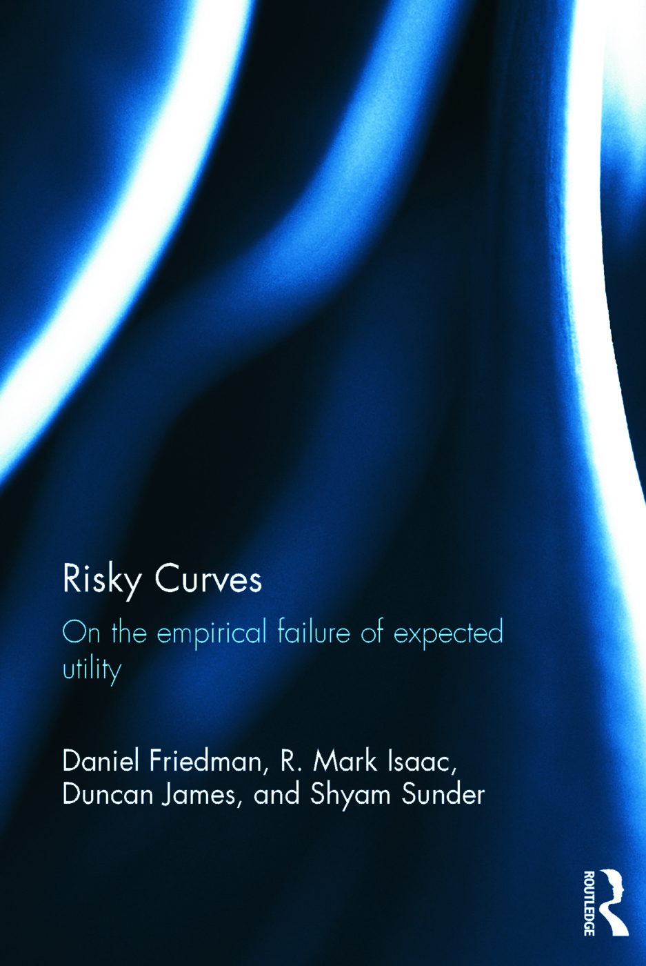 Risky Curves: On the Empirical Failure of Expected Utility (Hardback) book cover