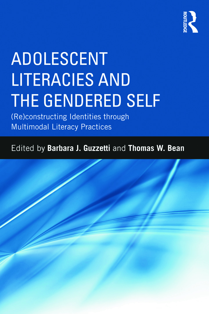 Adolescent Literacies and the Gendered Self: (Re)constructing Identities through Multimodal Literacy Practices (Hardback) book cover