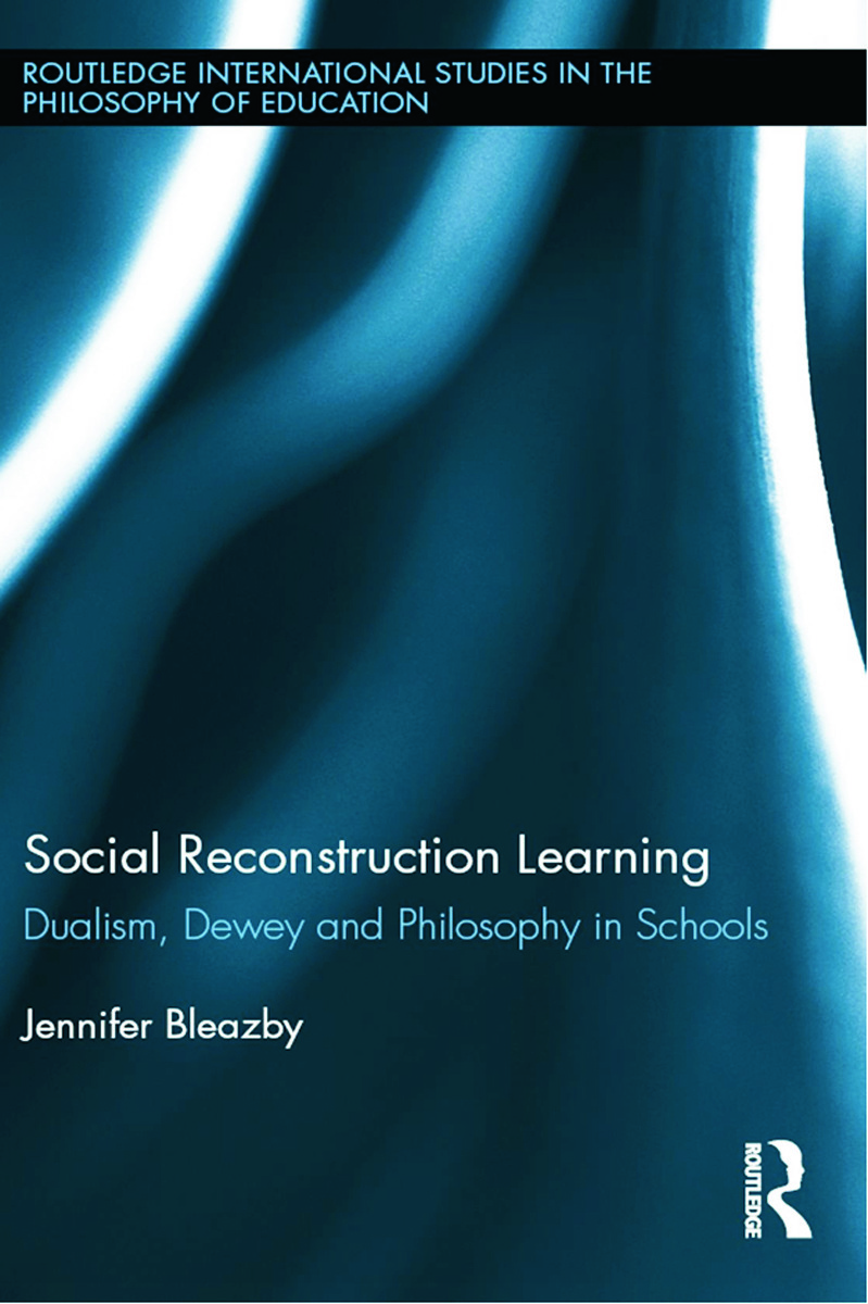 Social Reconstruction Learning: Dualism, Dewey and Philosophy in Schools (Hardback) book cover
