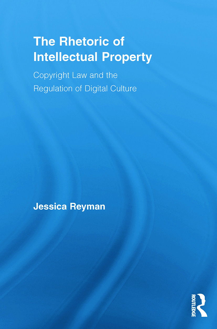 The Rhetoric of Intellectual Property