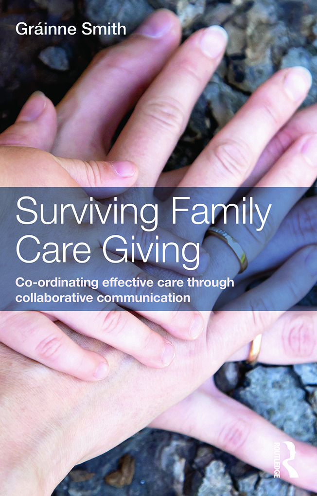 Surviving Family Care Giving: Co-ordinating effective care through collaborative communication book cover